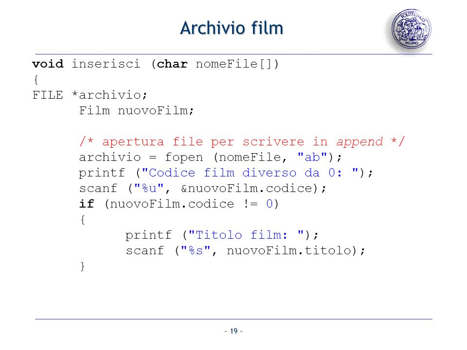 Archivio film void inserisci (char nomeFile[]) { FILE *archivio;